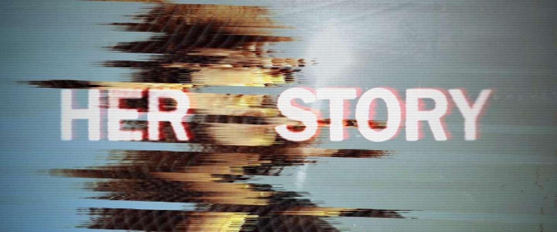 Her Story: uitgeplozen verhaalvertelling