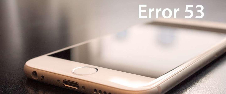 Error 53 maakt je iPhone 6 volledig onbruikbaar