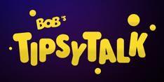 Bob's TipsyTalk App