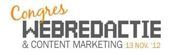 Congres Webredactie 2012: content marketing, conversie en rendement [Adv]