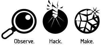Observe. Hack. Make.