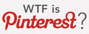 WTF is Pinterest [Infographic]