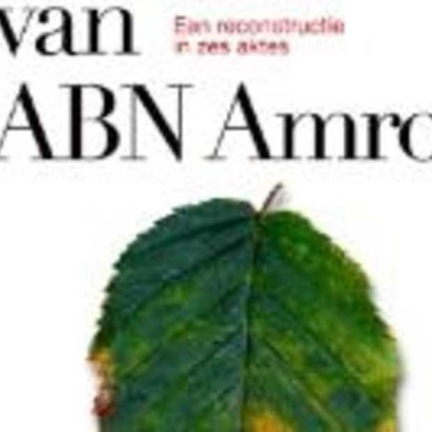 BOEK:'De val van ABN Amro'