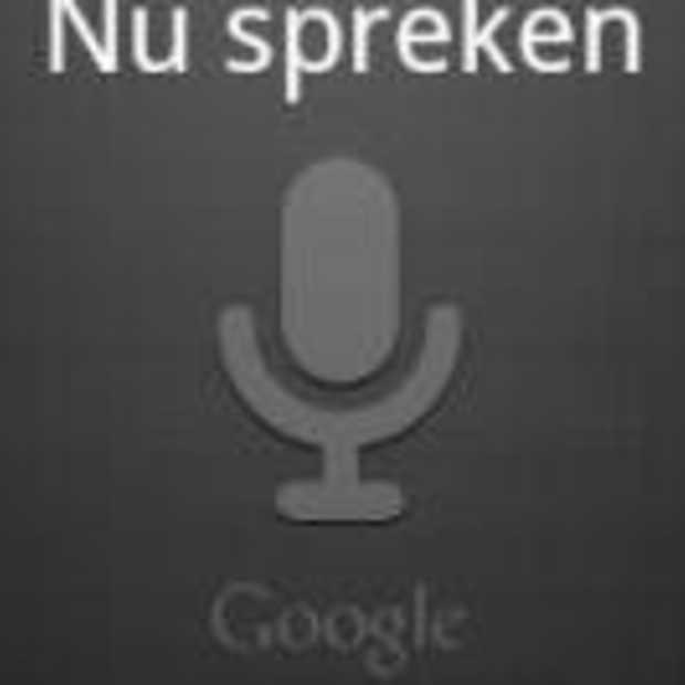 Nederlandse versie 'Voice search' nu beschikbaar