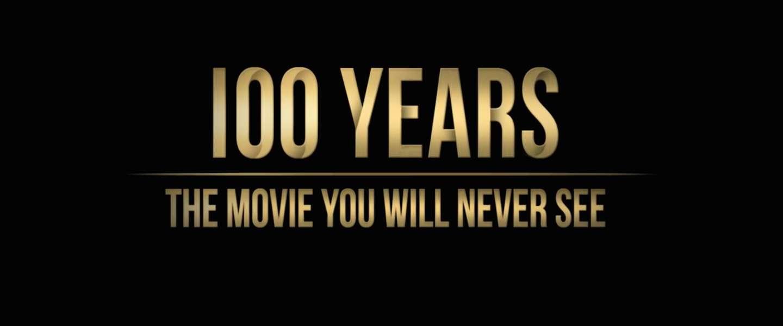 100 Years: de film die pas over honderd jaar in première gaat