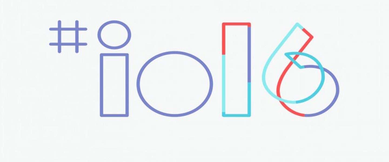 Google I/O 2016: alles wat je moet weten over het grootste event van Google