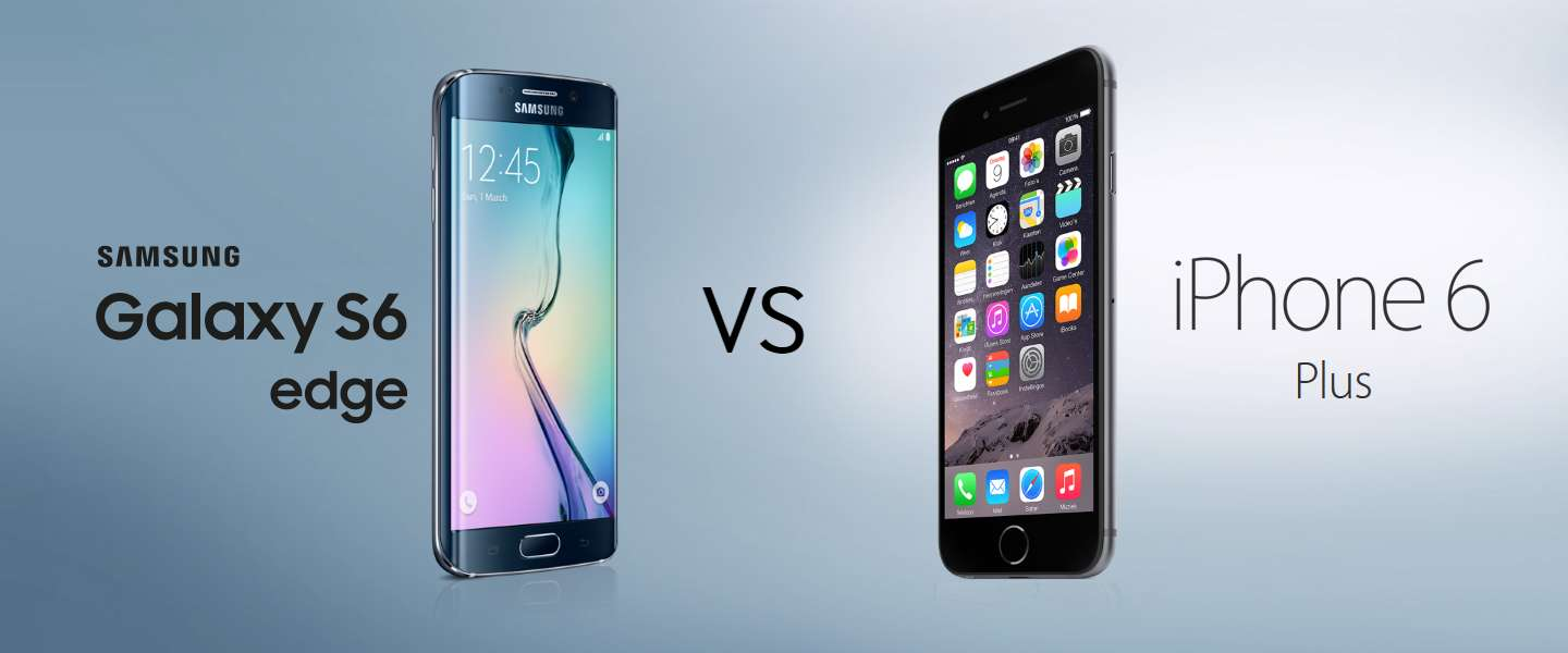 ​Samsung Galaxy S6 Edge VS iPhone 6 Plus
