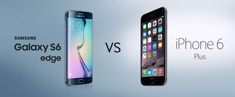 Samsung Galaxy S6 Edge VS iPhone 6 Plus