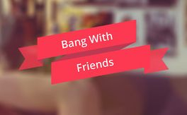 'Bang with Friends' nu ook mobiel