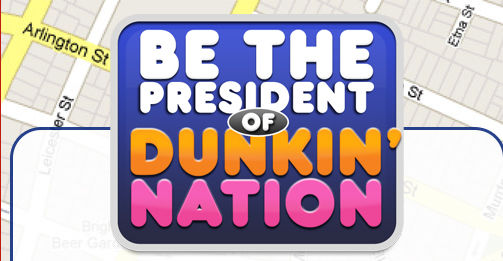 """Dunkin' Donuts check-in campagne; """"President of Dunkin Nation"""""""