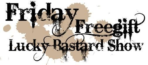 Friday Free Gift Lucky Bastard Show morgen op Dutchcowgirls