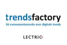 LECTRIC organiseert Trendsfactory 2014 [Adv]