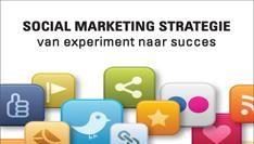 Social marketing strategie: 'van experiment naar succes'