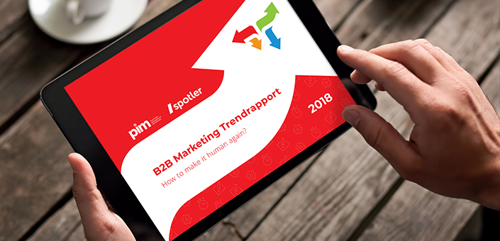 B2B Marketing Trendrapport 2018: How to make it human again?
